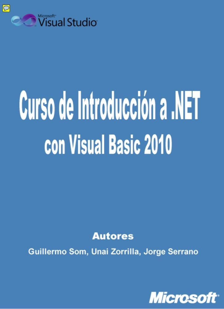 Bienvenido al curso de Introducción a .NET con Visual Basic 2010En este curso podrás aprender a desarrollar aplicaciones W...
