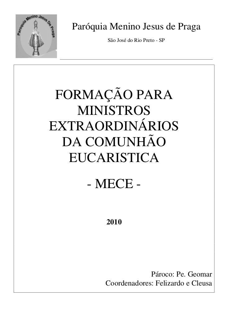 Paróquia Menino Jesus de Praga          São José do Rio Preto - SP FORMAÇÃO PARA    MINISTROSEXTRAORDINÁRIOS  DA COMUNHÃO ...