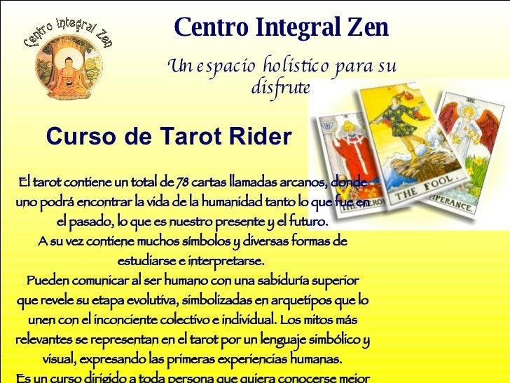 Centro Integral Zen Un espacio holistico para su disfrute Curso de Tarot Rider El tarot contiene un total de 78 cartas lla...