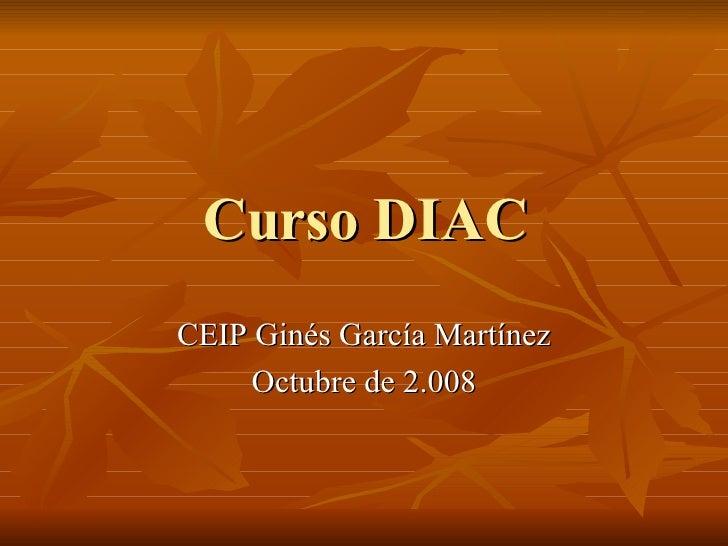 Curso DIAC CEIP Ginés García Martínez Octubre de 2.008