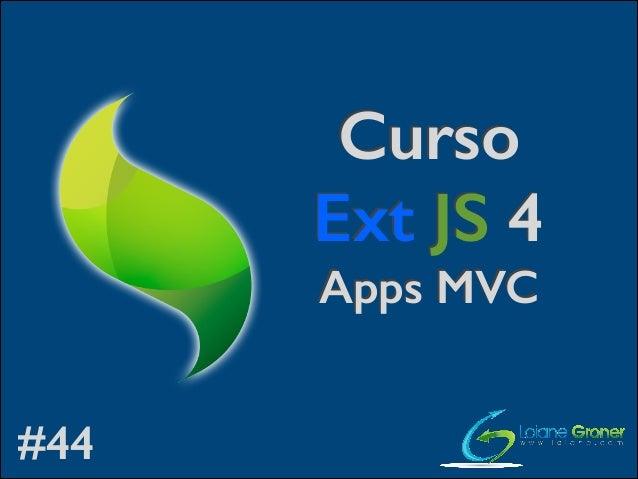 [Curso de ExtJS 4] Aula 44: Apps MVC