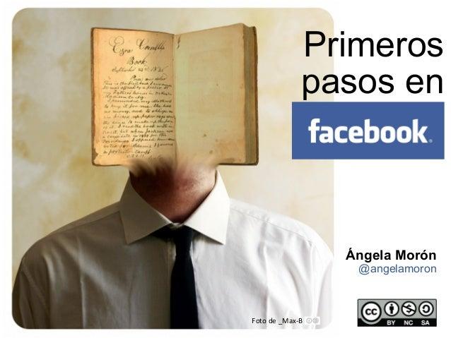Ángela Morón @angelamoron Foto de _Max-B Primeros pasos en Facebook
