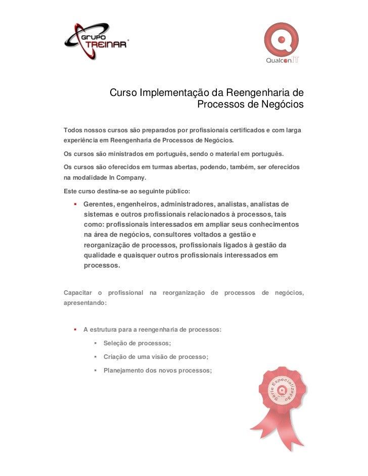 Curso Implementação da Reengenharia de                                 Processos de NegóciosTodos nossos cursos são prepar...