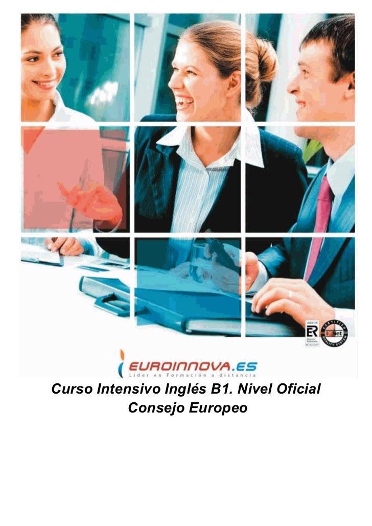 Curso Intensivo Inglés B1. Nivel Oficial           Consejo Europeo