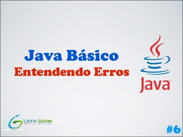Java Básico  Entendendo Erros  #6