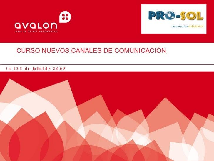CURSO NUEVOS CANALES DE COMUNICACIÓN 24 i 25 de juliol de 2008