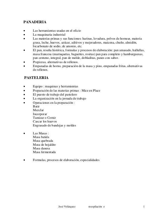 PANADERIA • Las herramientas usadas en el oficio • La maquinaria industrial • Las materias primas y sus funciones: harinas...