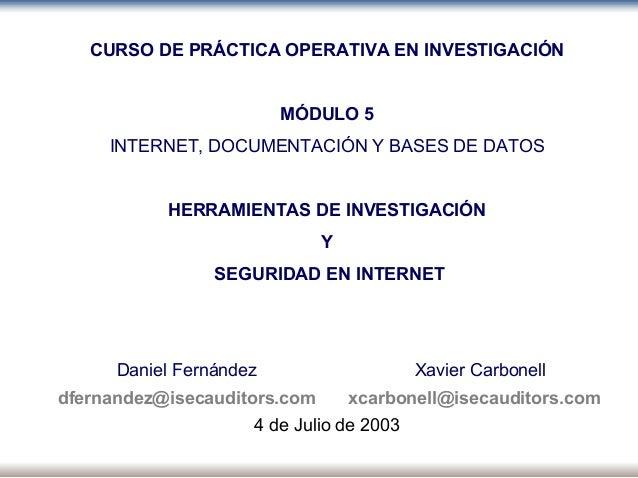 CURSO DE PRÁCTICA OPERATIVA EN INVESTIGACIÓN MÓDULO 5 INTERNET, DOCUMENTACIÓN Y BASES DE DATOS HERRAMIENTAS DE INVESTIGACI...