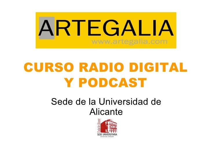CURSO RADIO DIGITAL Y PODCAST Sede de la Universidad de Alicante