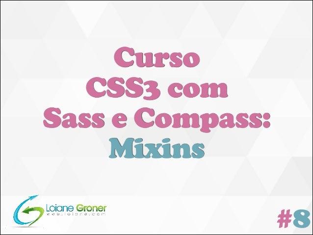 Curso CSS3 com Sass e Compass: Mixins #8
