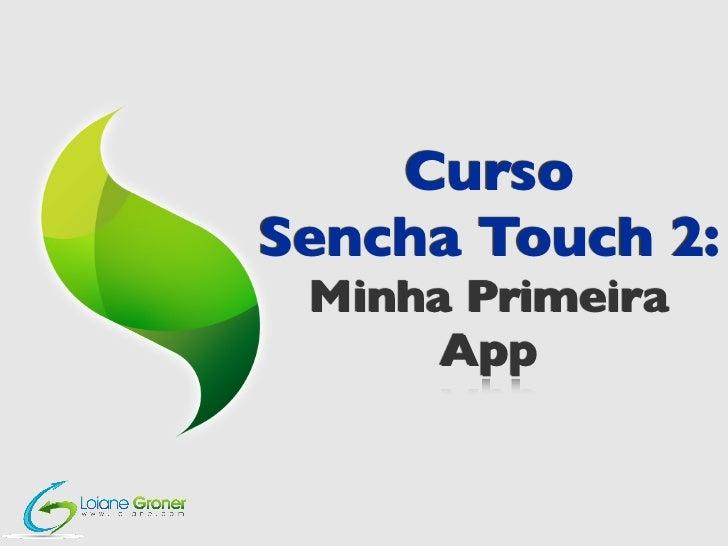Curso Sencha Touch 2 - Aula 03 - Primeira App com Deploy no iOS e Android