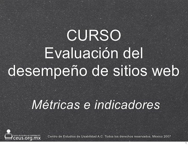 CURSO     Evaluación del desempeño de sitios web     Métricas e indicadores       Centro de Estudios de Usabilidad A.C. To...