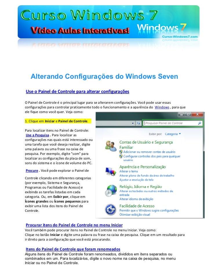 Alterando Configurações do Windows SevenUse o Painel de Controle para alterar configuraçõesO Painel de Controle é o princi...