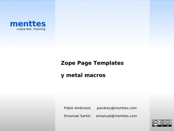 menttes  corporate training                           Zope Page Templates                        y metal macros           ...