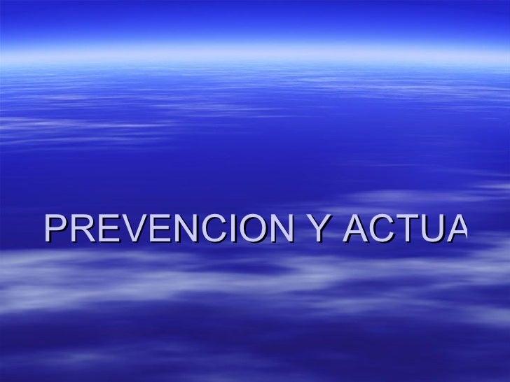 PREVENCION Y ACTUACION ANTE URGENCIAS Y EMERGENCIAS SANITARIAS