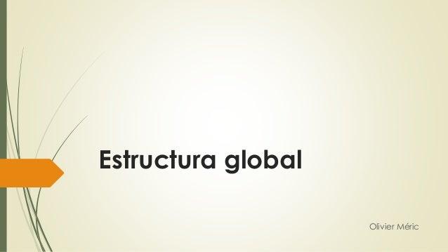 Estructura global Olivier Méric