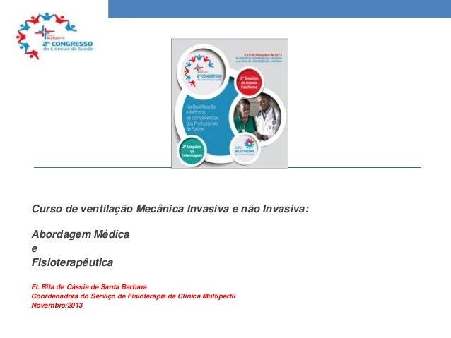 Curso de ventilação Mecânica Invasiva e não Invasiva: Abordagem Médica e Fisioterapêutica Ft. Rita de Cássia de Santa Bárb...