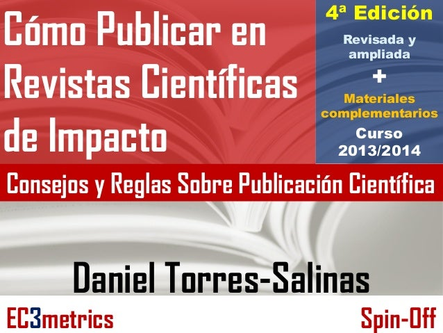 Cómo Publicar en Revistas Científicas de Impacto 4ª Edición Revisada y ampliada + Materiales complementarios Curso 2013/20...