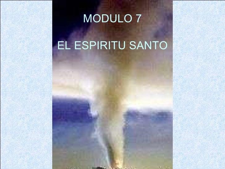 MODULO 7 EL ESPIRITU SANTO