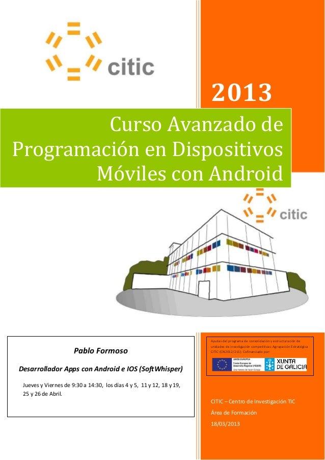 2013CITIC – Centro de Investigación TICÁrea de Formación18/03/2013Curso Avanzado deProgramación en DispositivosMóviles con...