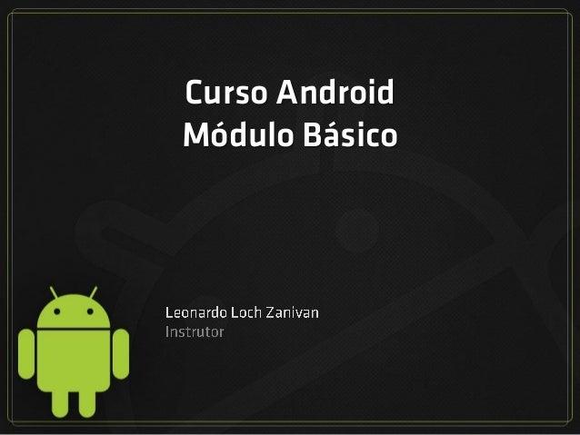 Curso Android  Módulo Básico