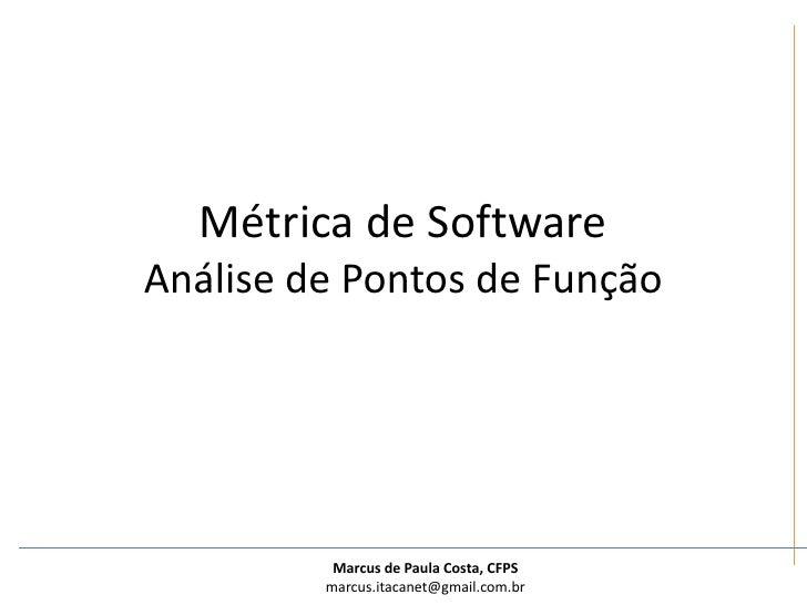 Métrica de SoftwareAnálise de Pontos de Função<br />