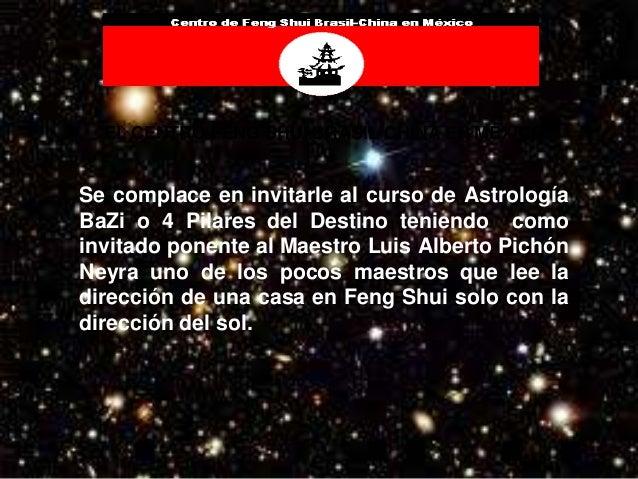 EL CENTRO FENG SHUI BRASIL-CHINA EN MÉXICO Se complace en invitarle al curso de Astrología BaZi o 4 Pilares del Destino te...