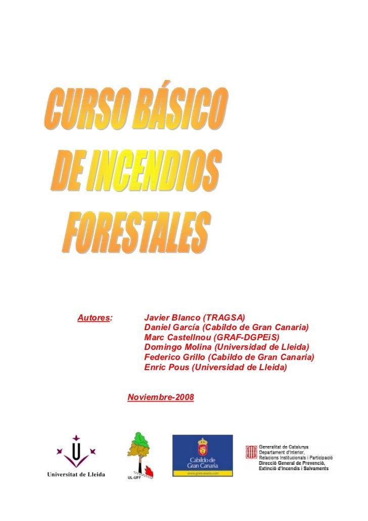 Autores:      Javier Blanco (TRAGSA)              Daniel García (Cabildo de Gran Canaria)              Marc Castellnou (GR...