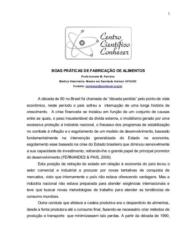 BOAS PRÁTICAS DE FABRICAÇÃO DE ALIMENTOS Profa Ivonete M. Parreira Médica Veterinária- Mestre em Sanidade Animal- UFG/GO C...