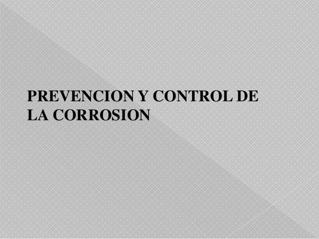 PREVENCION Y CONTROL DE LA CORROSION