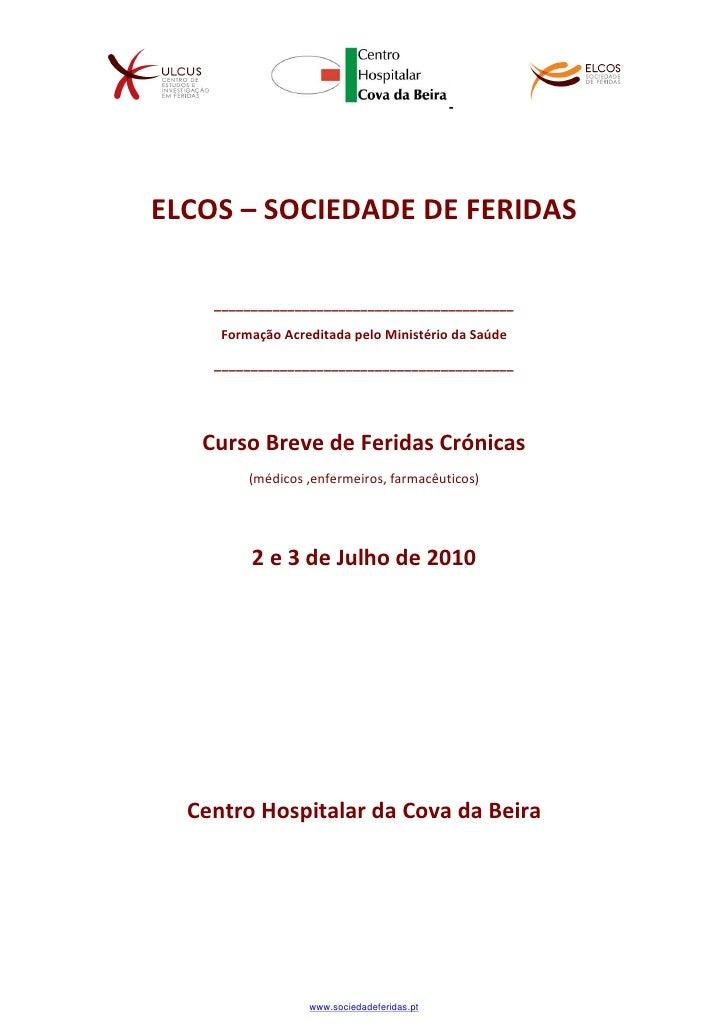 ELCOS – SOCIEDADE DE FERIDAS      _________________________________________       Formação Acreditada pelo Ministério da S...