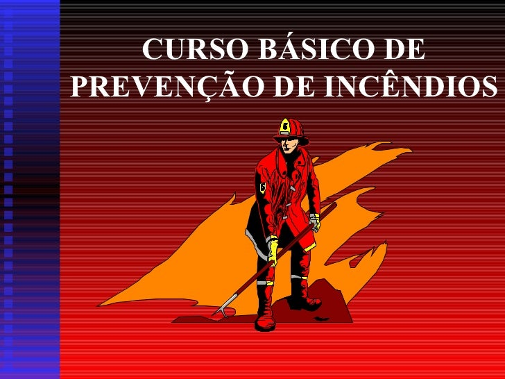CURSO BÁSICO DEPREVENÇÃO DE INCÊNDIOS