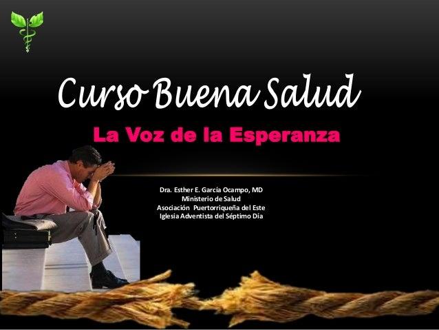 La Voz de la Esperanza      Dra. Esther E. García Ocampo, MD              Ministerio de Salud     Asociación Puertorriqueñ...