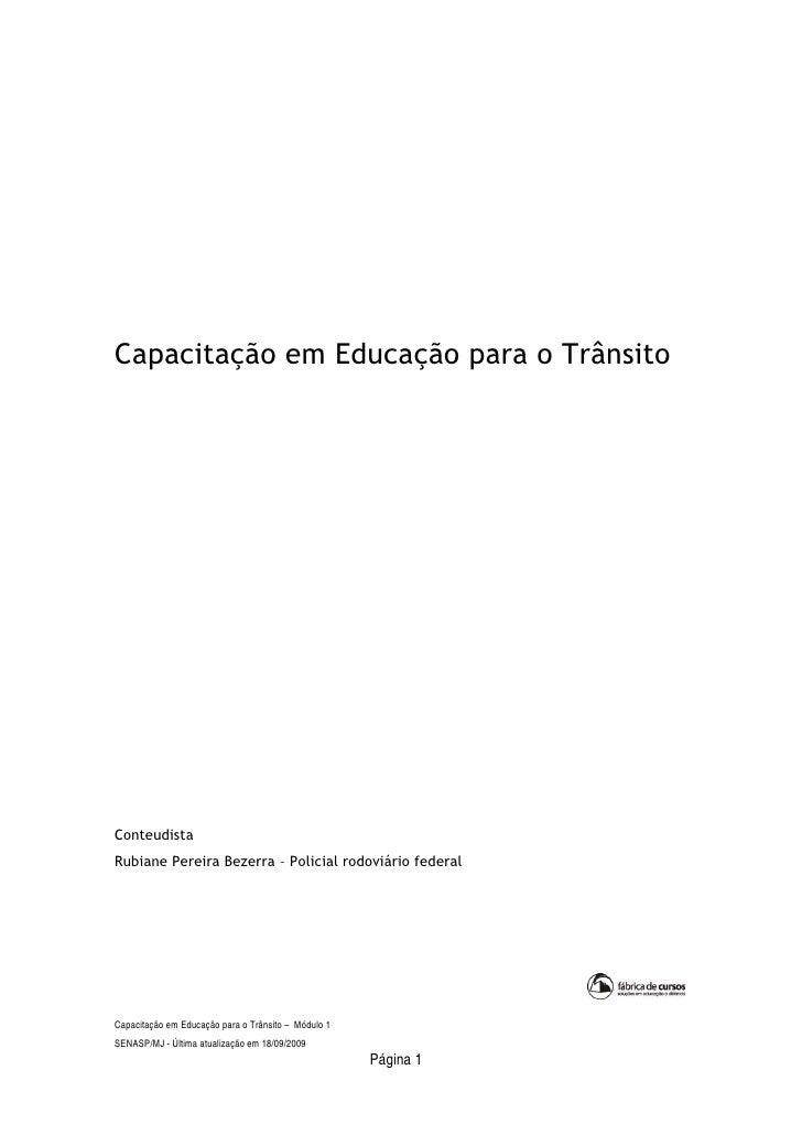Capacitação em Educação para o TrânsitoConteudistaRubiane Pereira Bezerra – Policial rodoviário federalCapacitação em Educ...