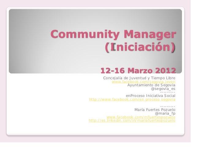 Community Manager      (Iniciación)           12-16 Marzo 2012             Concejalía de Juventud y Tiempo Libre          ...