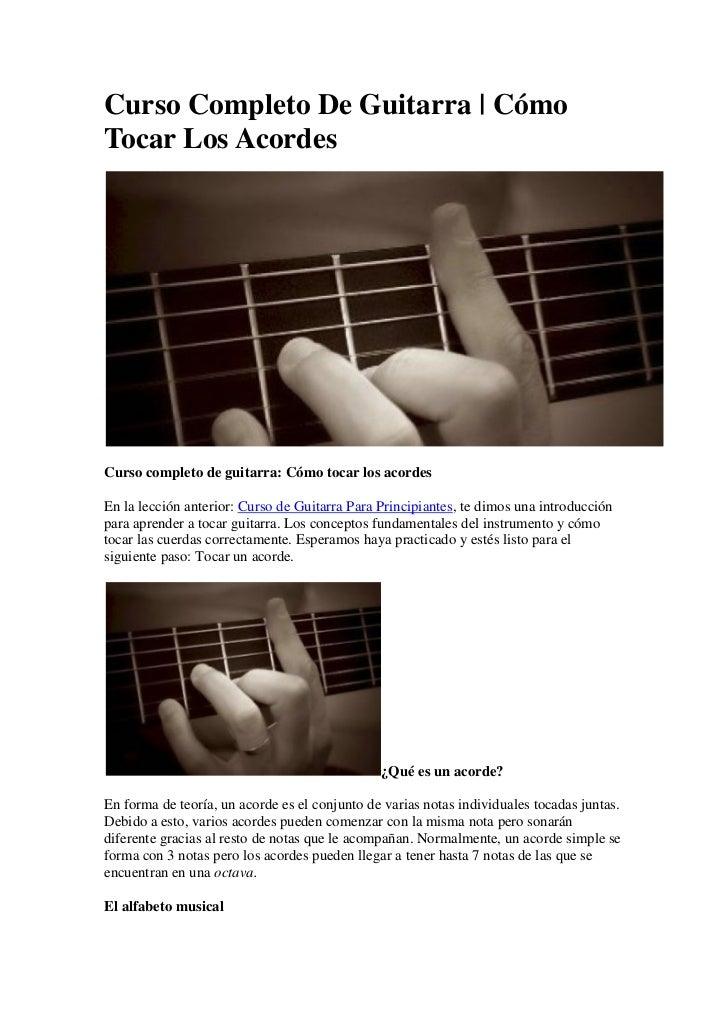 Curso Completo De Guitarra   CómoTocar Los AcordesCurso completo de guitarra: Cómo tocar los acordesEn la lección anterior...