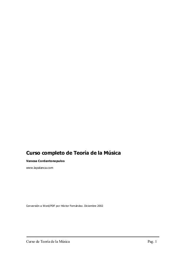 Curso de Teoría de la Música Pag. 1 Curso completo de Teoría de la Música Vanesa Cordantonopulos www.lapalanca.com Convers...