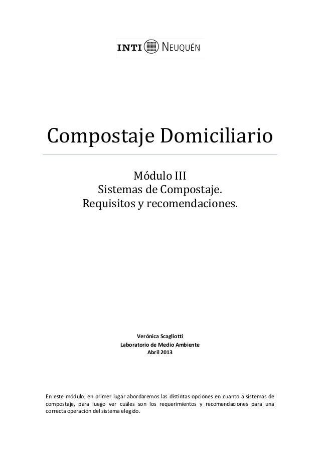 Compostaje DomiciliarioMódulo IIISistemas de Compostaje.Requisitos y recomendaciones.Verónica ScagliottiLaboratorio de Med...