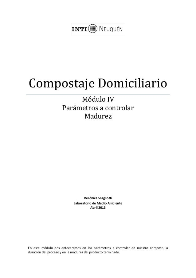 Compostaje DomiciliarioMódulo IVParámetros a controlarMadurezVerónica ScagliottiLaboratorio de Medio AmbienteAbril 2013En ...
