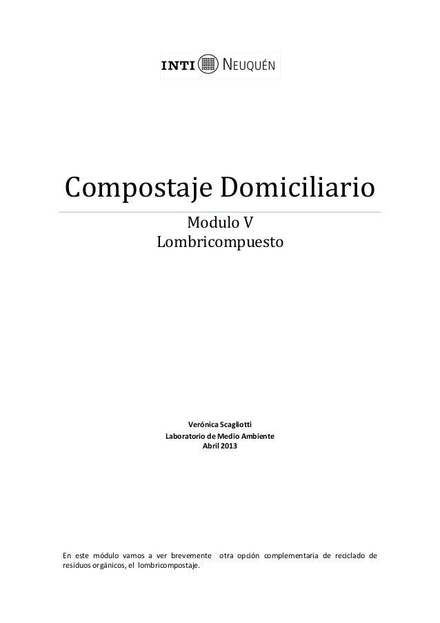 Compostaje DomiciliarioModulo VLombricompuestoVerónica ScagliottiLaboratorio de Medio AmbienteAbril 2013En este módulo vam...