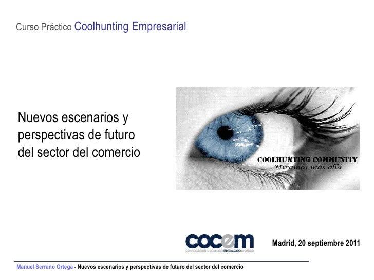 Curso Práctico Coolhunting EmpresarialNuevos escenarios yperspectivas de futurodel sector del comercio                    ...