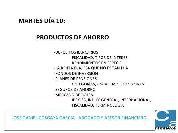JOSE DANIEL COSGAYA GARCIA - ABOGADO Y ASESOR FINANCIERO MARTES DÍA 10:  PRODUCTOS DE AHORRO -DEPÓSITOS BANCARIOS FISCALID...