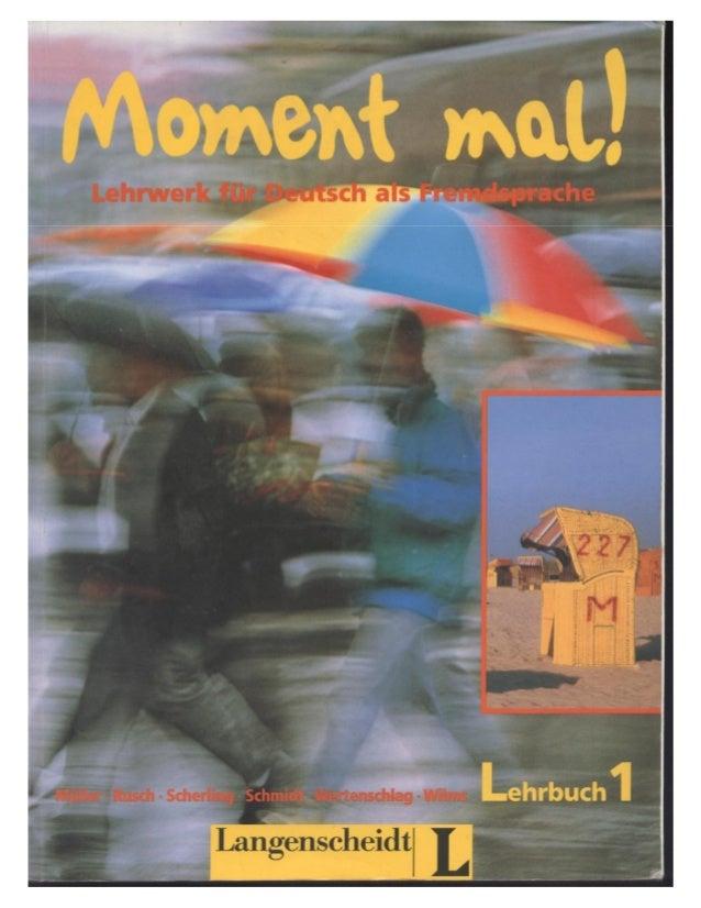 Curso de aleman moment mal!.langenscheidt-lehrbuch i-nivel elemental e intermedio.by jbq
