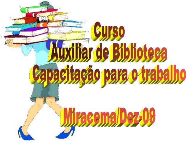 Curso Auxiliar de Biblioteca Capacitação para o trabalho Miracema/Dez-09
