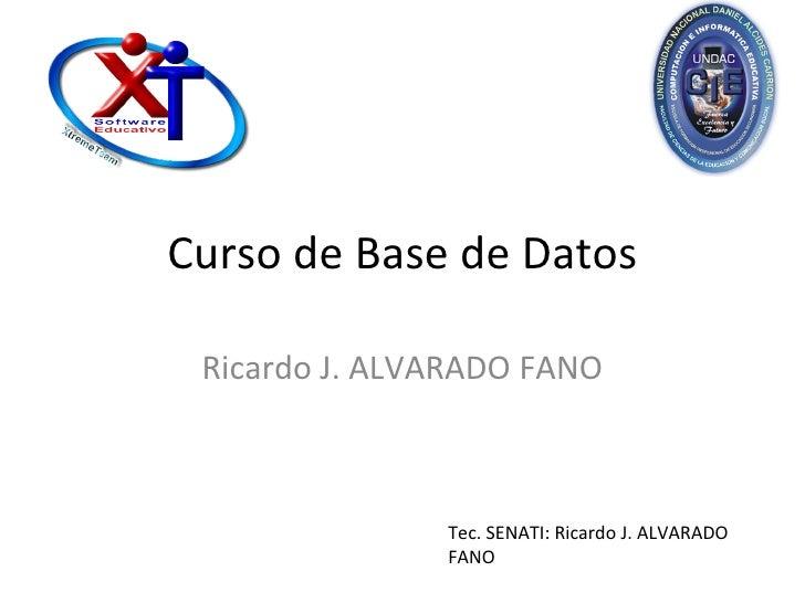Curso de Base de Datos Ricardo J. ALVARADO FANO