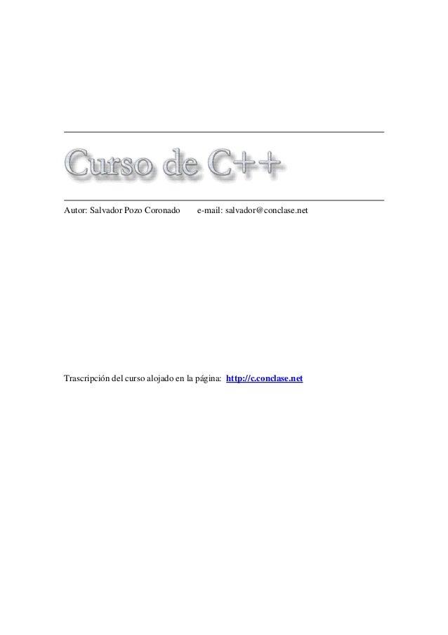 Autor: Salvador Pozo Coronado e-mail: salvador@conclase.net Trascripción del curso alojado en la página: http://c.conclase...