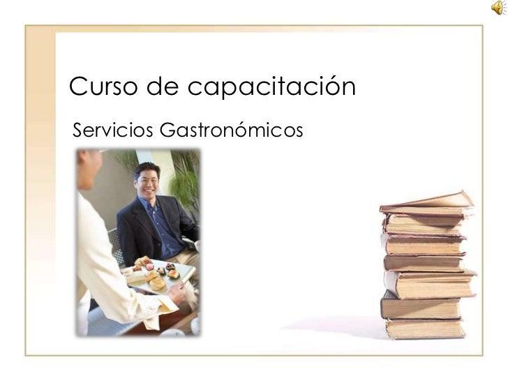 Curso de capacitación<br />Servicios Gastronómicos<br />Grupo Boal<br />