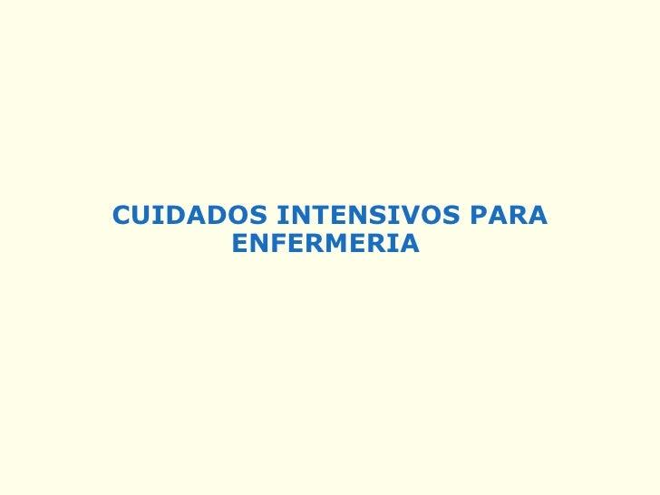 CUIDADOS INTENSIVOS PARA ENFERMERIA