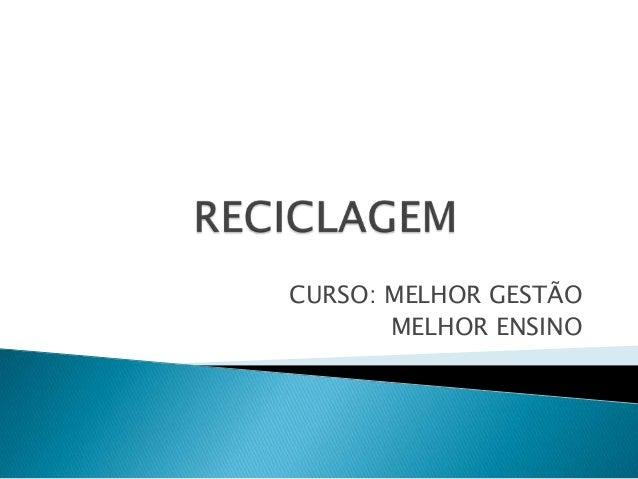 CURSO: MELHOR GESTÃO MELHOR ENSINO