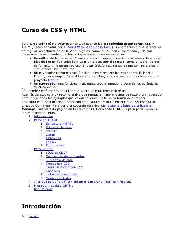Curso de CSS y HTMLEste curso cubre cómo crear páginas web usando las tecnologías estándares, CSS yXHTML, recomendadas por...